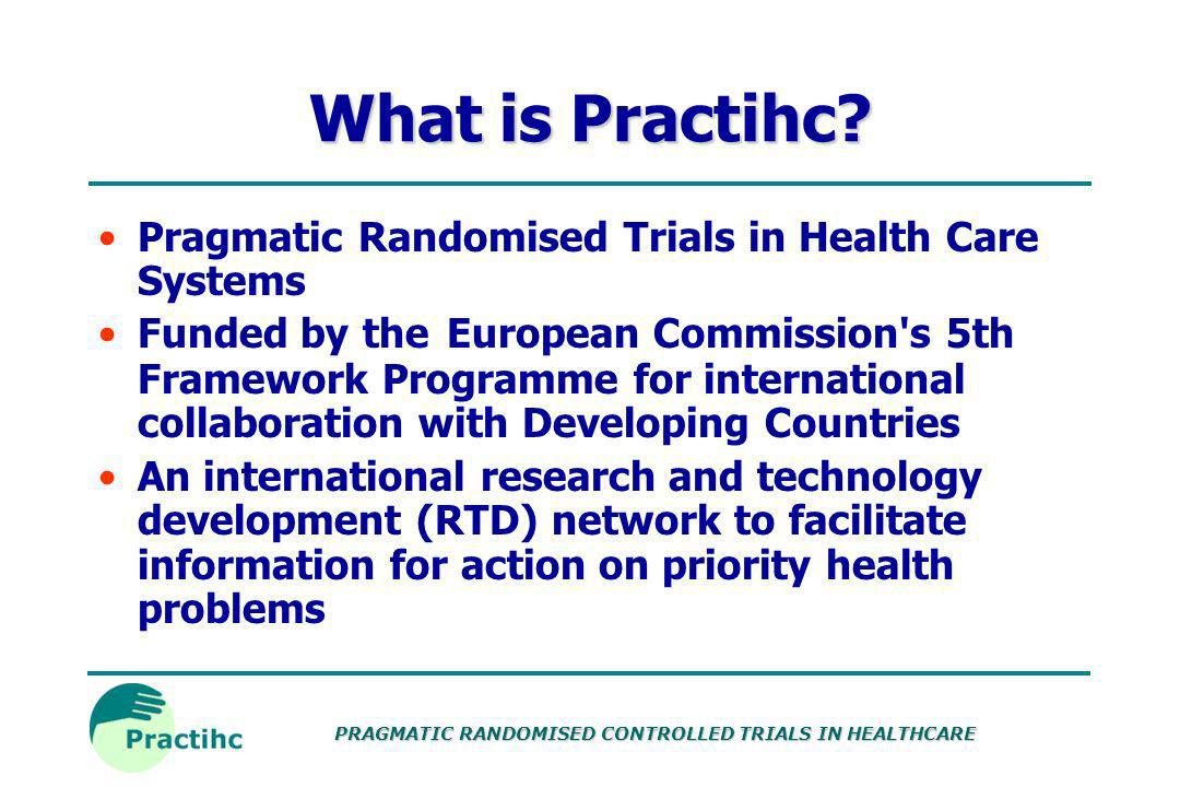 What is Practihc Pragmatic Randomised Trials in Health Care Systems