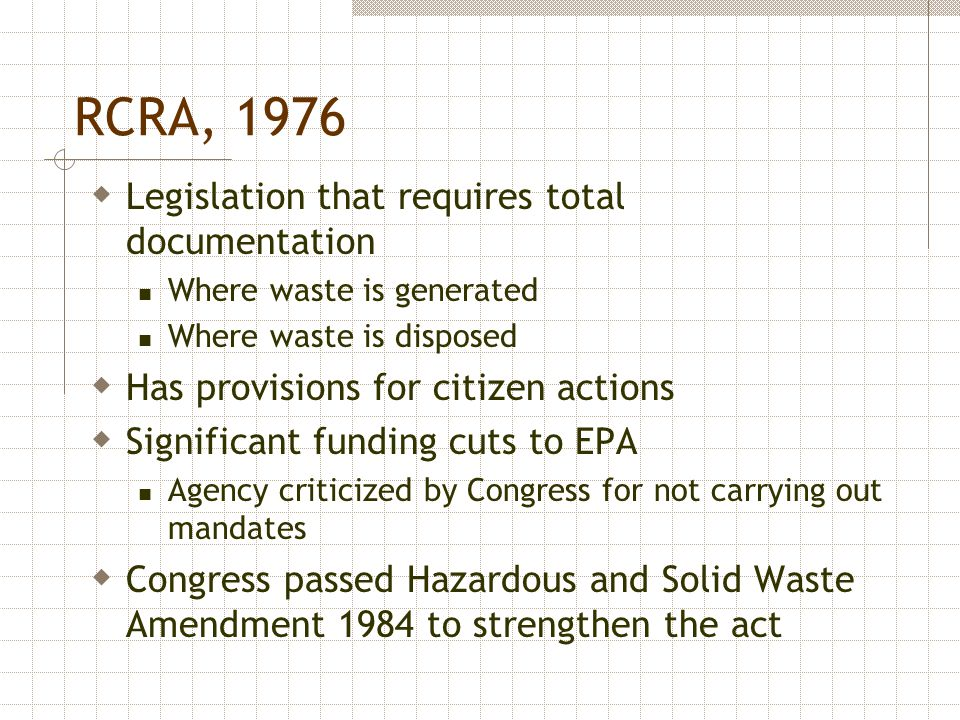RCRA, 1976 Legislation that requires total documentation