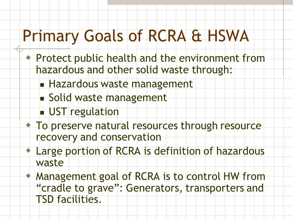 Primary Goals of RCRA & HSWA