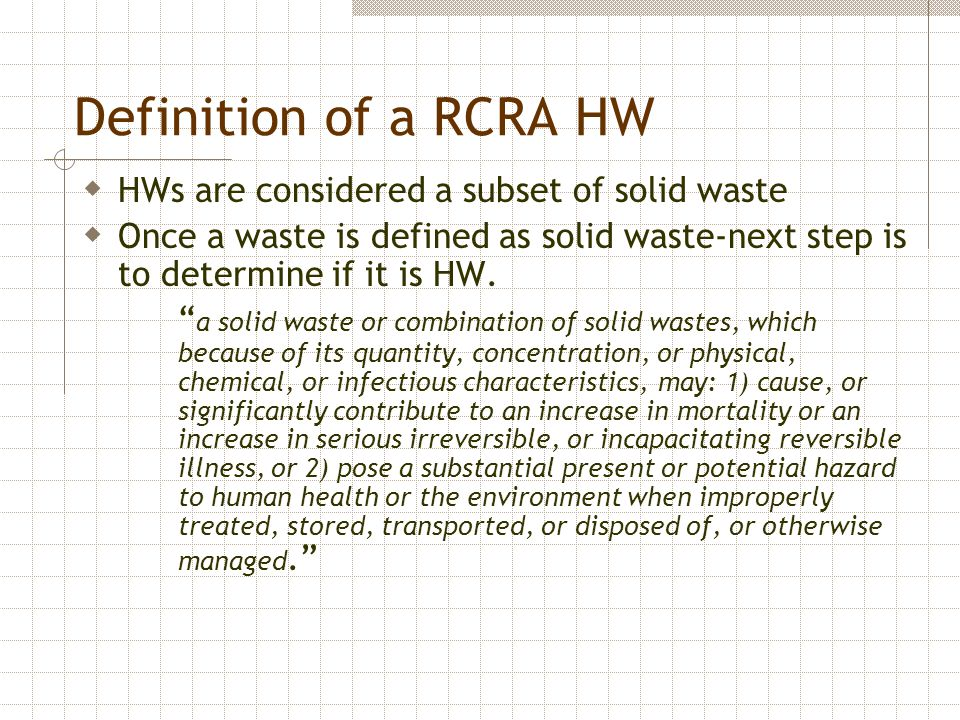 Definition of a RCRA HW HWs are considered a subset of solid waste