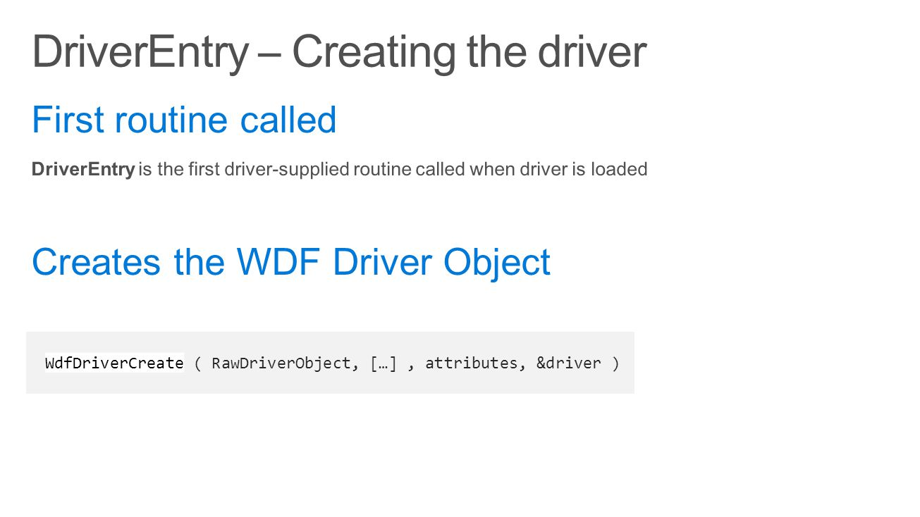 DriverEntry – Creating the driver