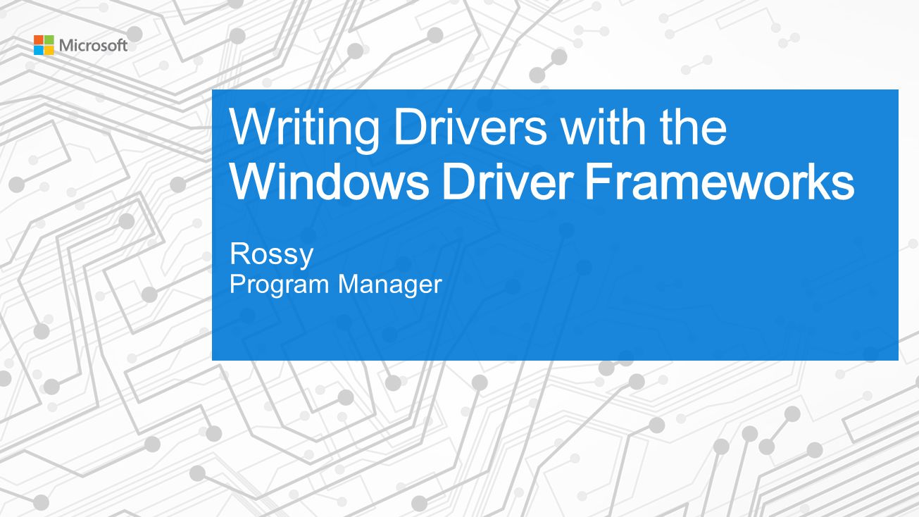 Writing Drivers with the Windows Driver Frameworks