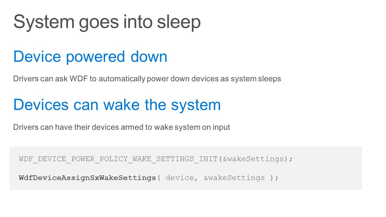 System goes into sleep Device powered down Devices can wake the system