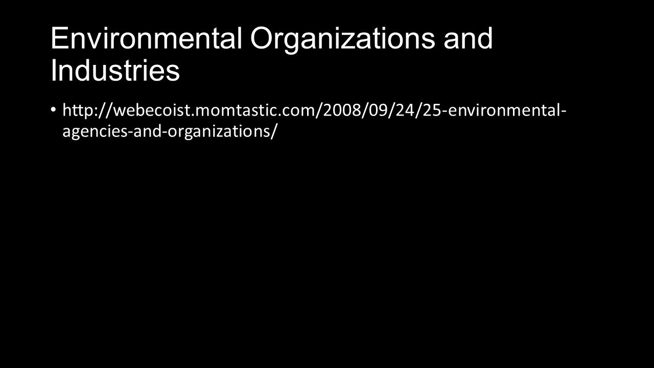 Environmental Organizations and Industries