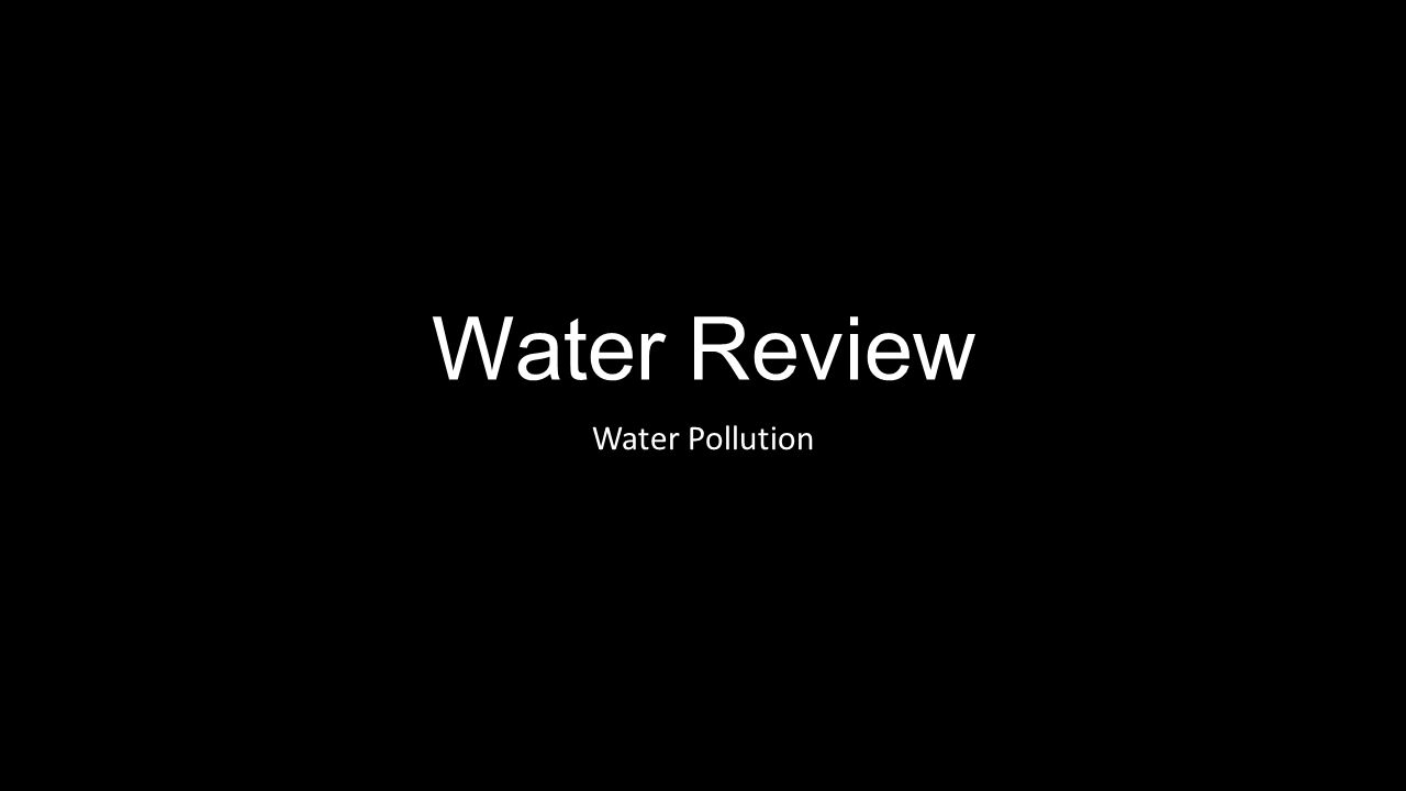 Water Review Water Pollution