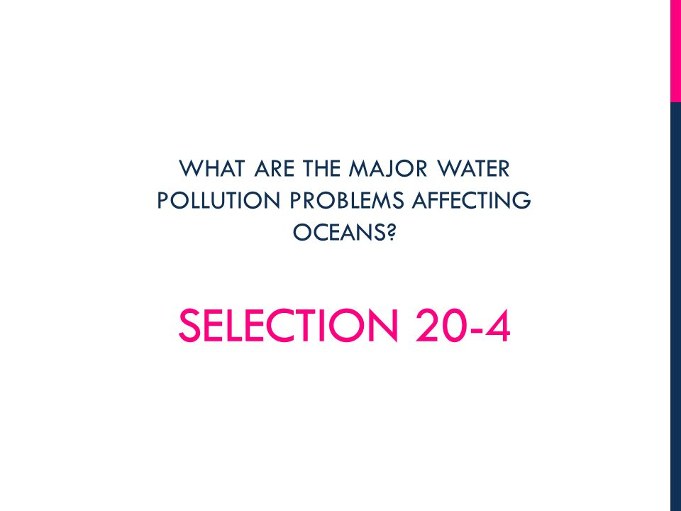 WHAT ARE THE MAJOR WATER POLLUTION PROBLEMS AFFECTING OCEANS