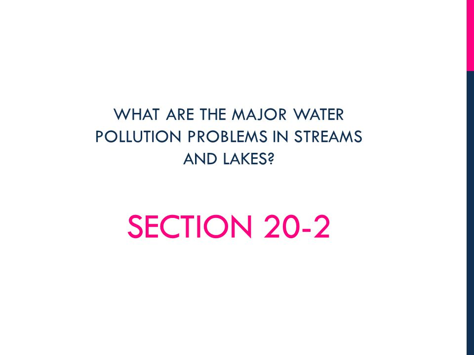 WHAT ARE THE MAJOR WATER POLLUTION PROBLEMS IN STREAMS AND LAKES