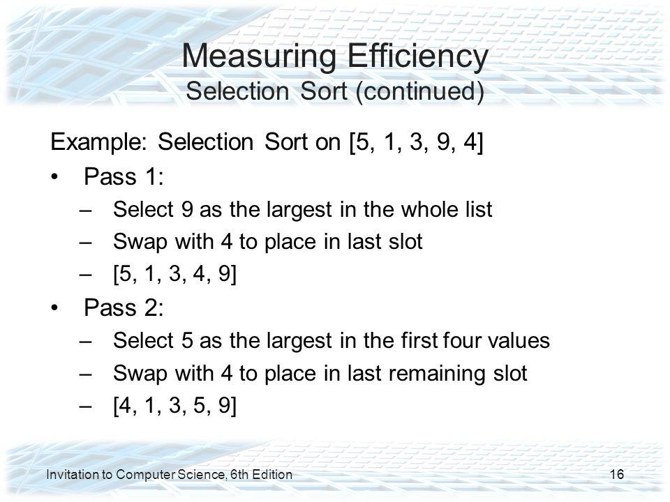 Measuring Efficiency Selection Sort (continued)