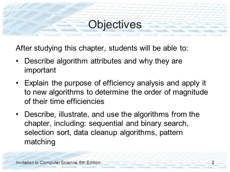 Objectives After studying this chapter, students will be able to: