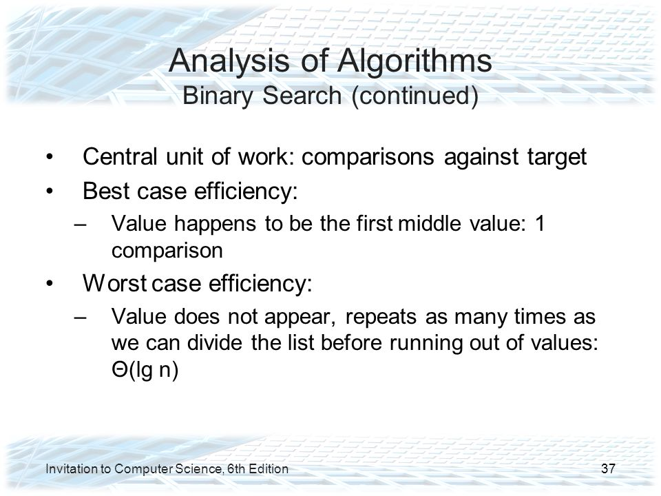 Analysis of Algorithms Binary Search (continued)