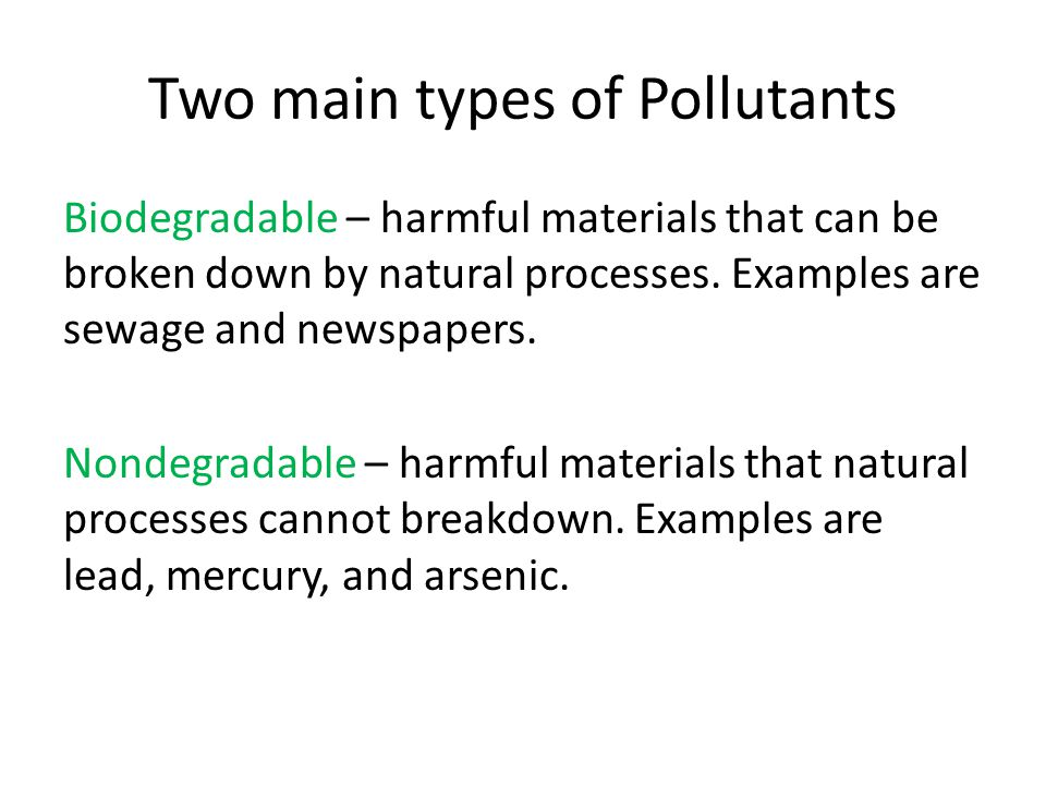 Two main types of Pollutants