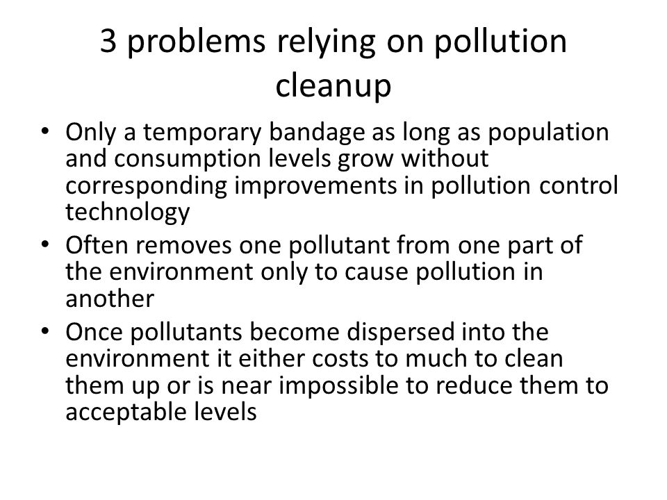 3 problems relying on pollution cleanup