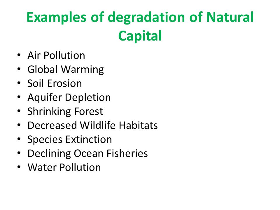 Examples of degradation of Natural Capital