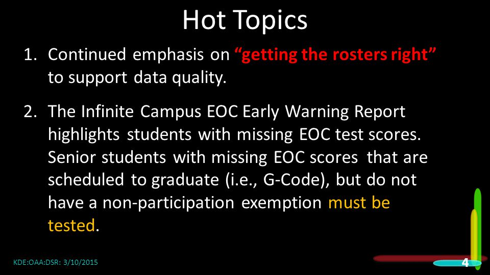 Hot Topics 2015 DAC Meetings. Continued emphasis on getting the rosters right to support data quality.