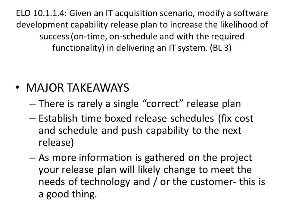 MAJOR TAKEAWAYS There is rarely a single correct release plan