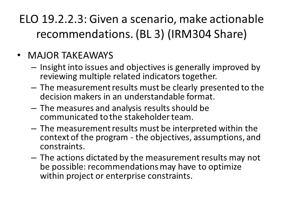 ELO 19. 2. 2. 3: Given a scenario, make actionable recommendations