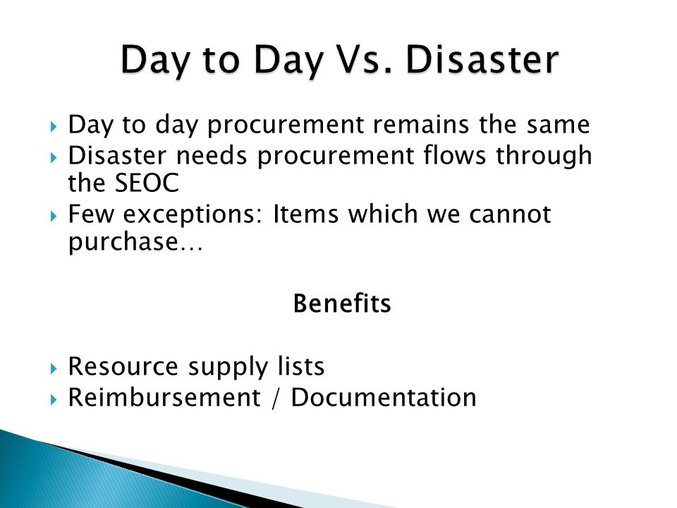 Day to Day Vs. Disaster Day to day procurement remains the same