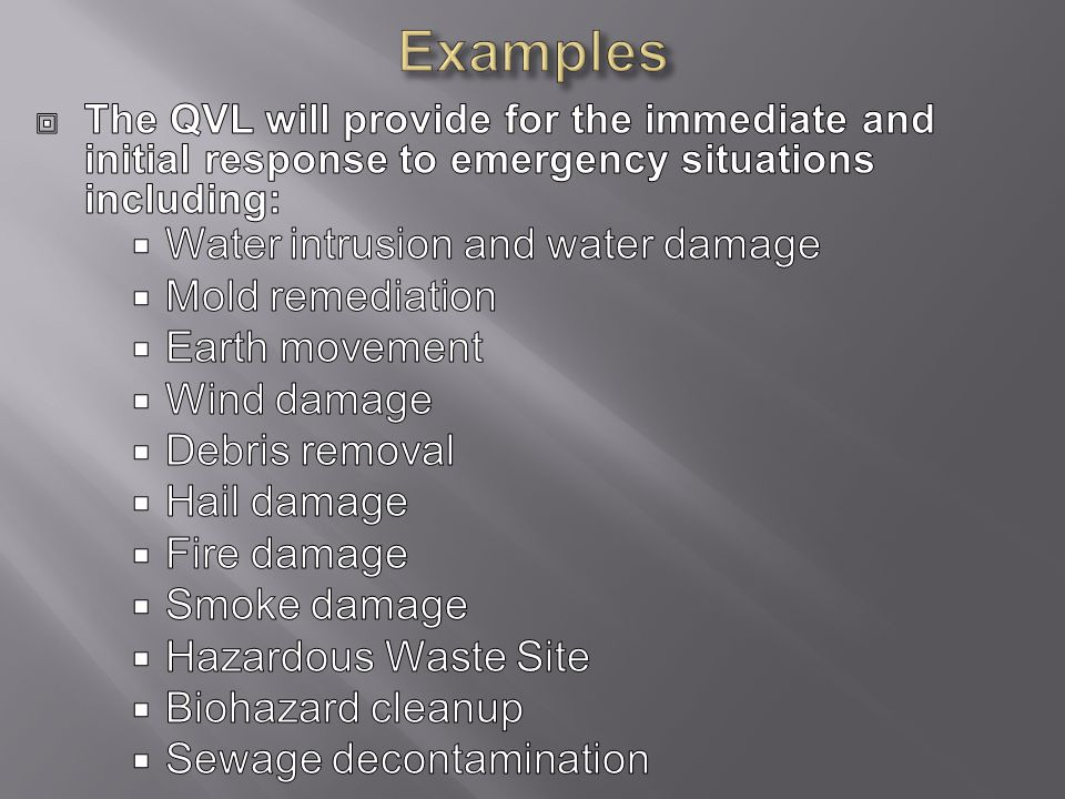 Examples Water intrusion and water damage Mold remediation