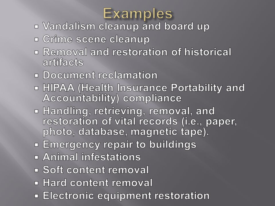Examples Vandalism cleanup and board up Crime scene cleanup