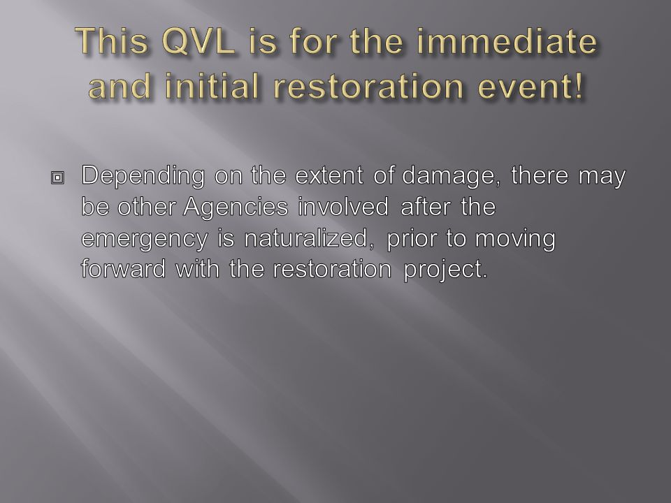 This QVL is for the immediate and initial restoration event!
