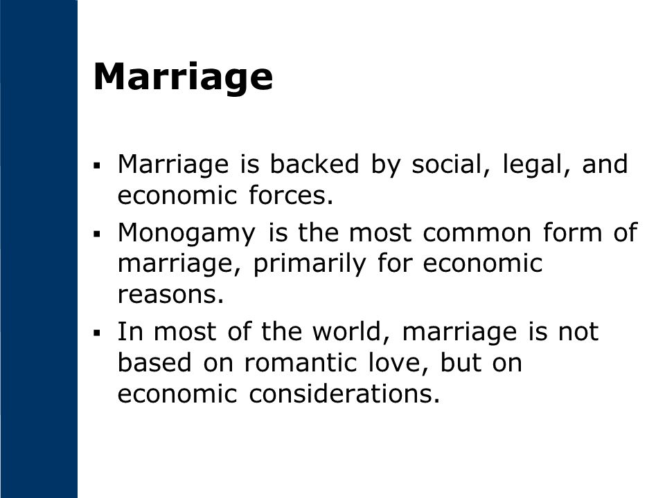 Marriage Marriage is backed by social, legal, and economic forces.