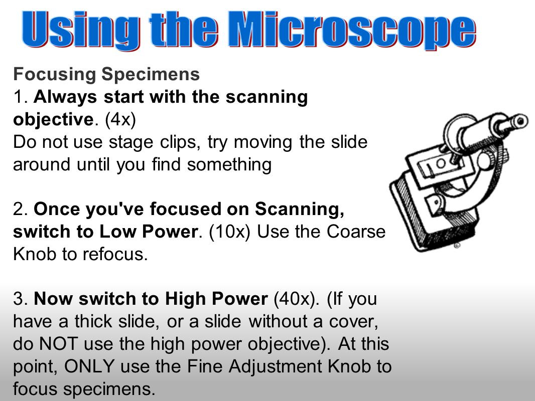 1. Always start with the scanning objective. (4x)