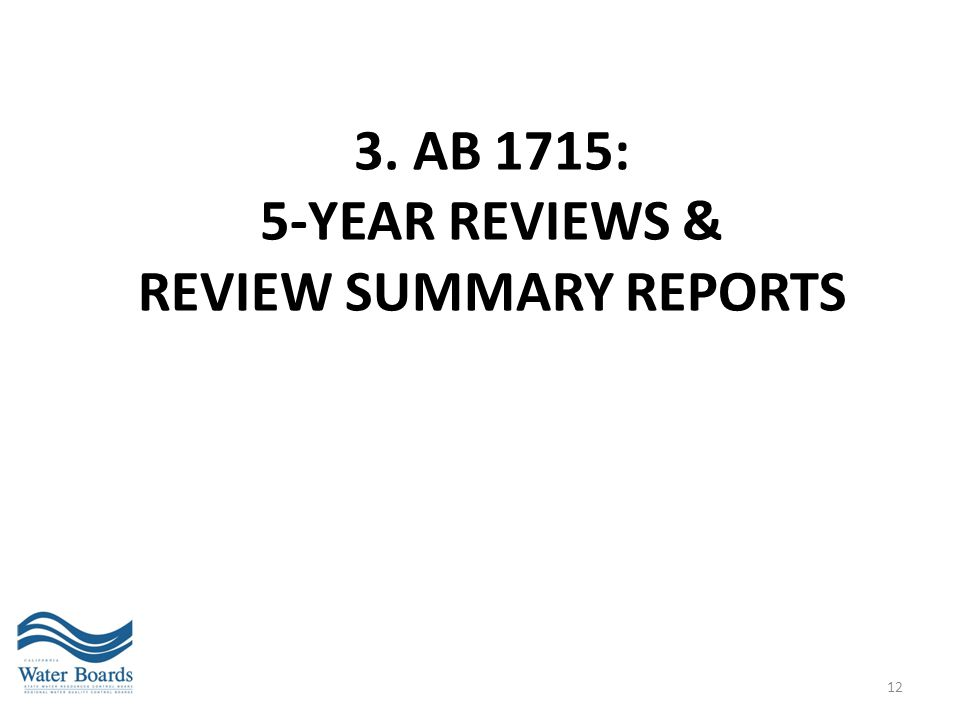 3. AB 1715: 5-Year reviews & REVIEW SUMMARY REPORTS