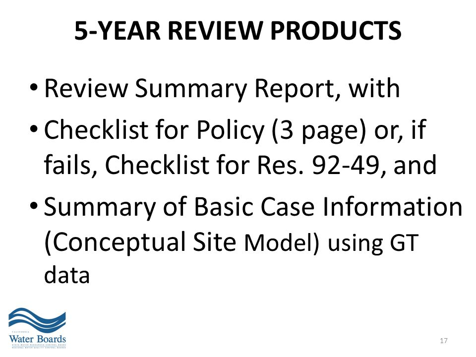 5-Year Review Products Review Summary Report, with. Checklist for Policy (3 page) or, if fails, Checklist for Res. 92-49, and.