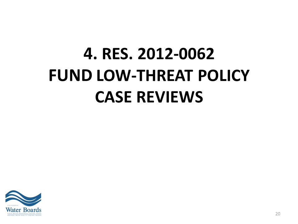 4. RES. 2012-0062 FUND LOW-THREAT PoLICY CASE REVIEWS