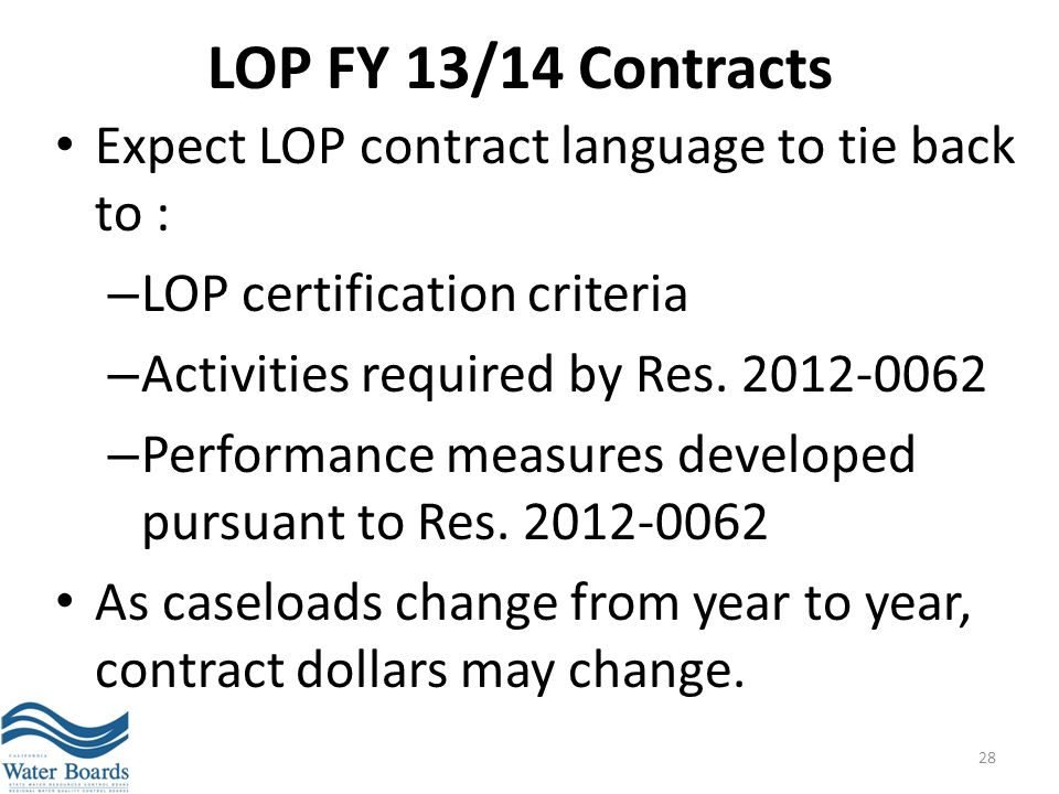 LOP FY 13/14 Contracts Expect LOP contract language to tie back to :