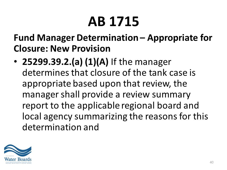 AB 1715 Fund Manager Determination – Appropriate for Closure: New Provision.