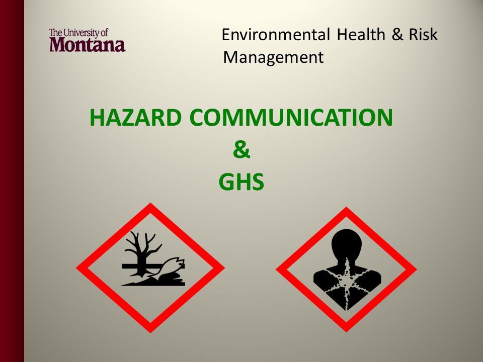 HAZARD COMMUNICATION & GHS