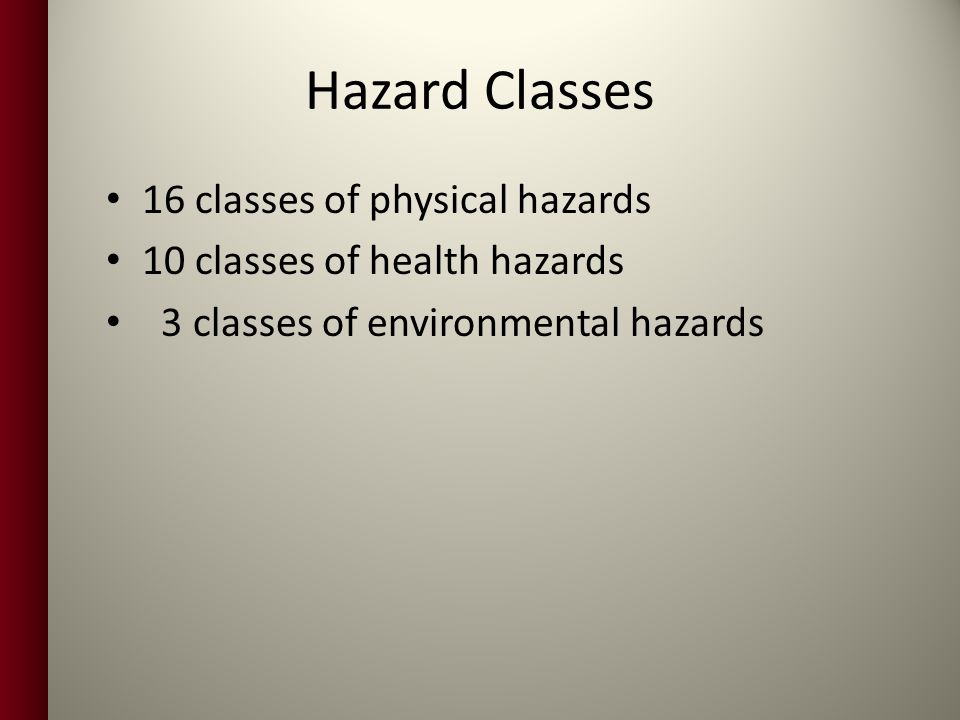 Hazard Classes 16 classes of physical hazards