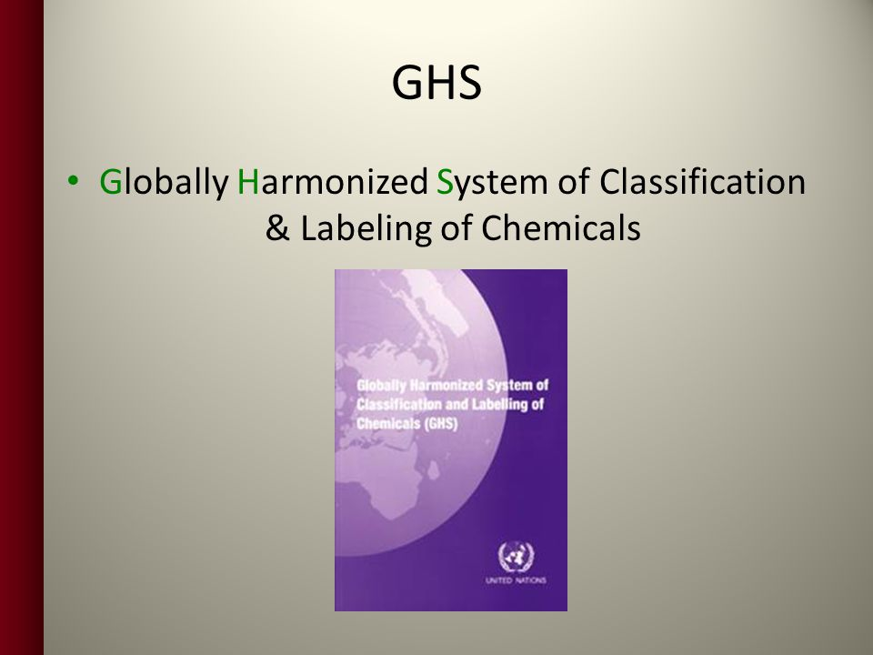 Globally Harmonized System of Classification & Labeling of Chemicals