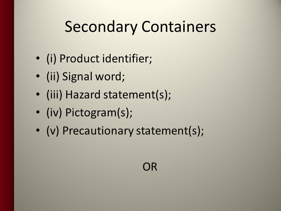 Secondary Containers (i) Product identifier; (ii) Signal word;