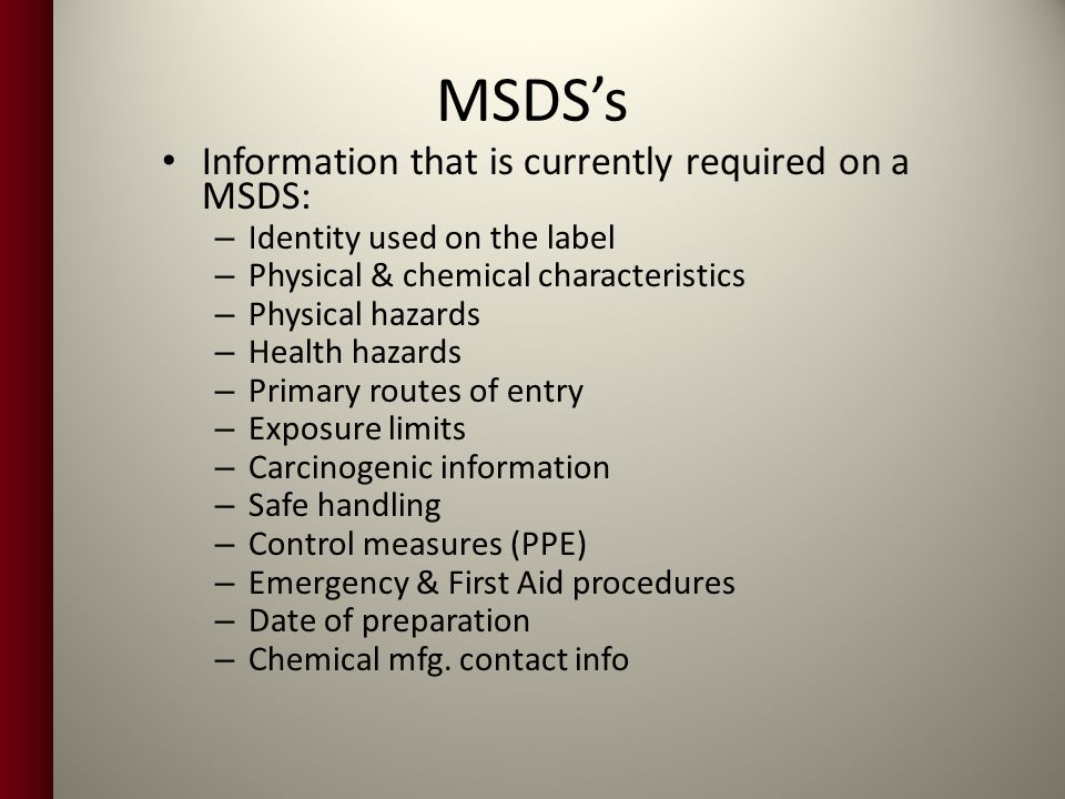 MSDS's Information that is currently required on a MSDS: