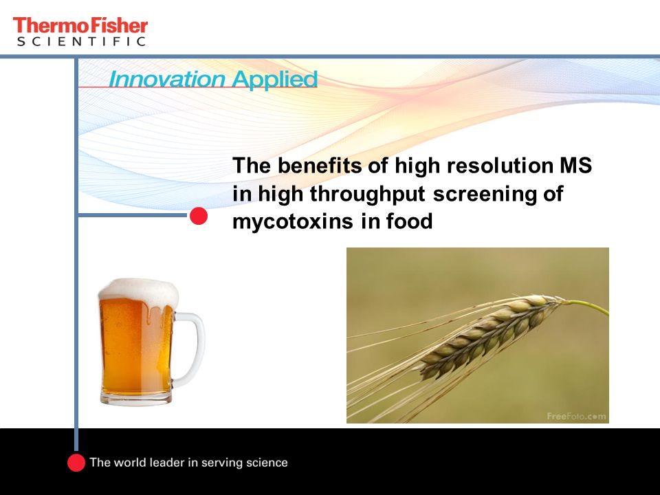 The benefits of high resolution MS in high throughput screening of mycotoxins in food