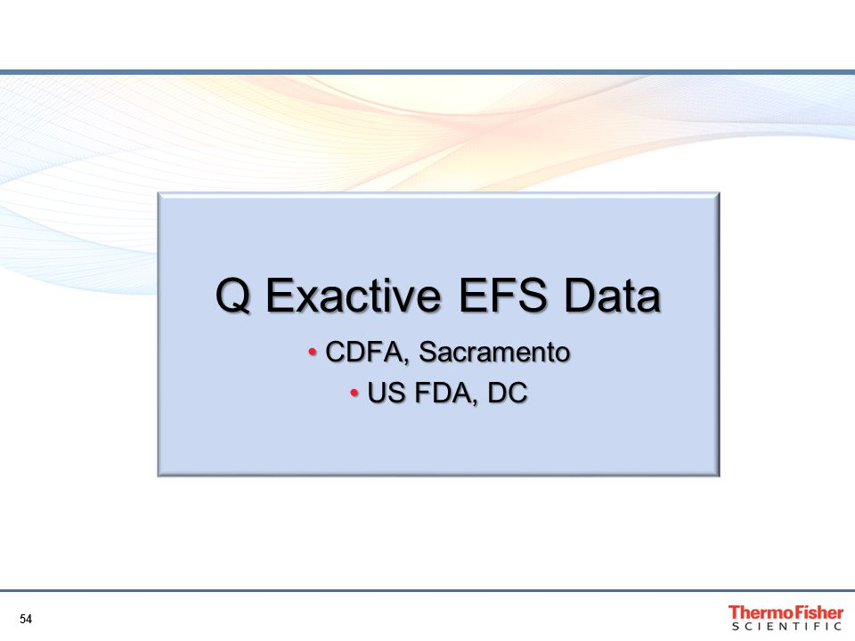 Q Exactive EFS Data CDFA, Sacramento US FDA, DC