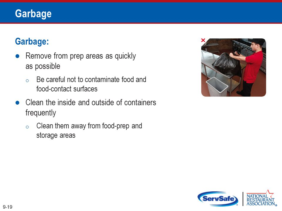 Garbage Garbage: Remove from prep areas as quickly as possible