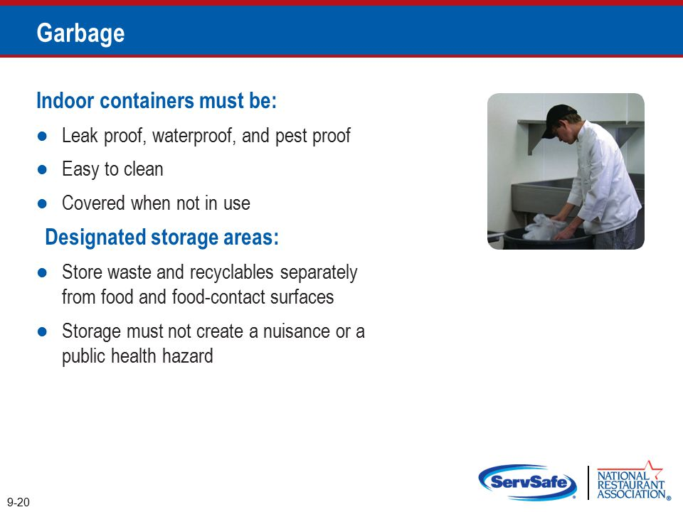 Garbage Indoor containers must be: Designated storage areas: