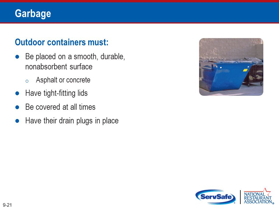 Garbage Outdoor containers must: