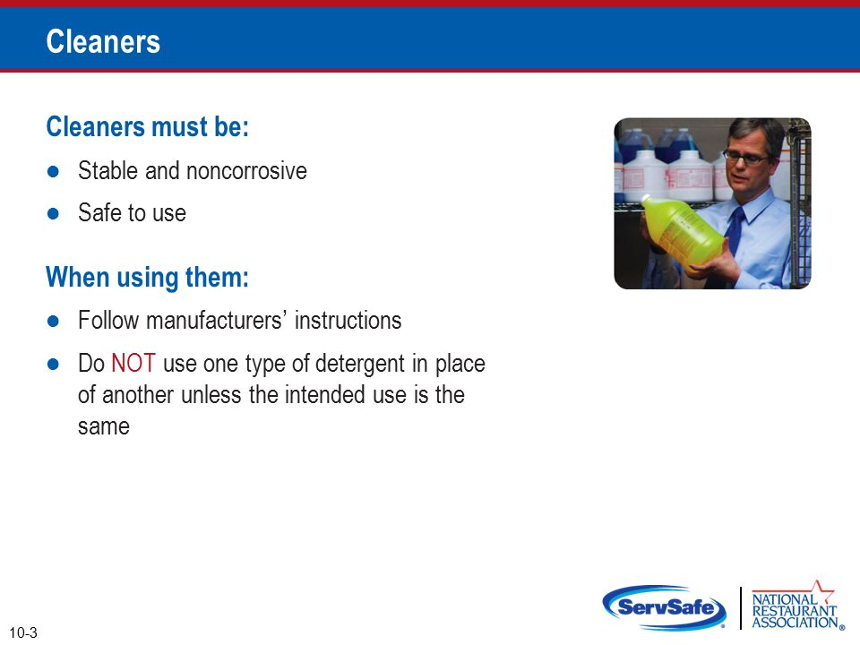 Cleaners Cleaners must be: When using them: Stable and noncorrosive