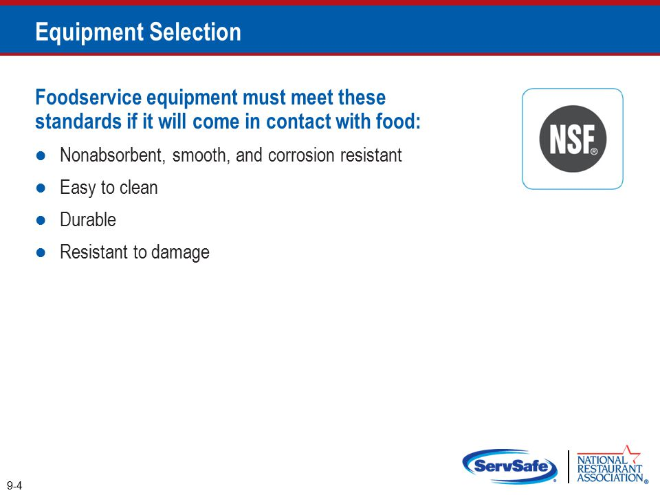 Equipment Selection Foodservice equipment must meet these standards if it will come in contact with food: