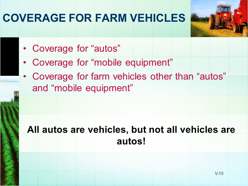 COVERAGE FOR FARM VEHICLES