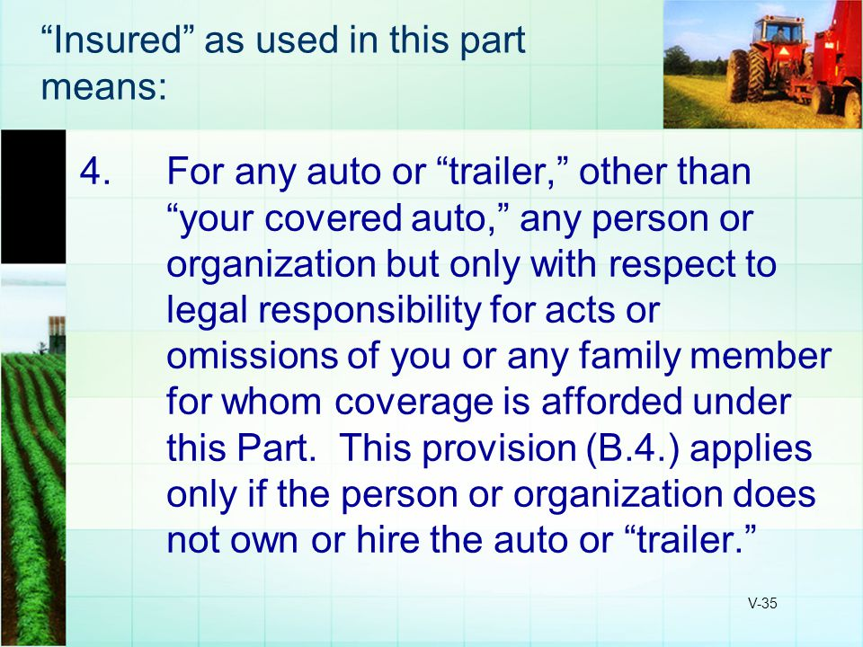 Insured as used in this part means: