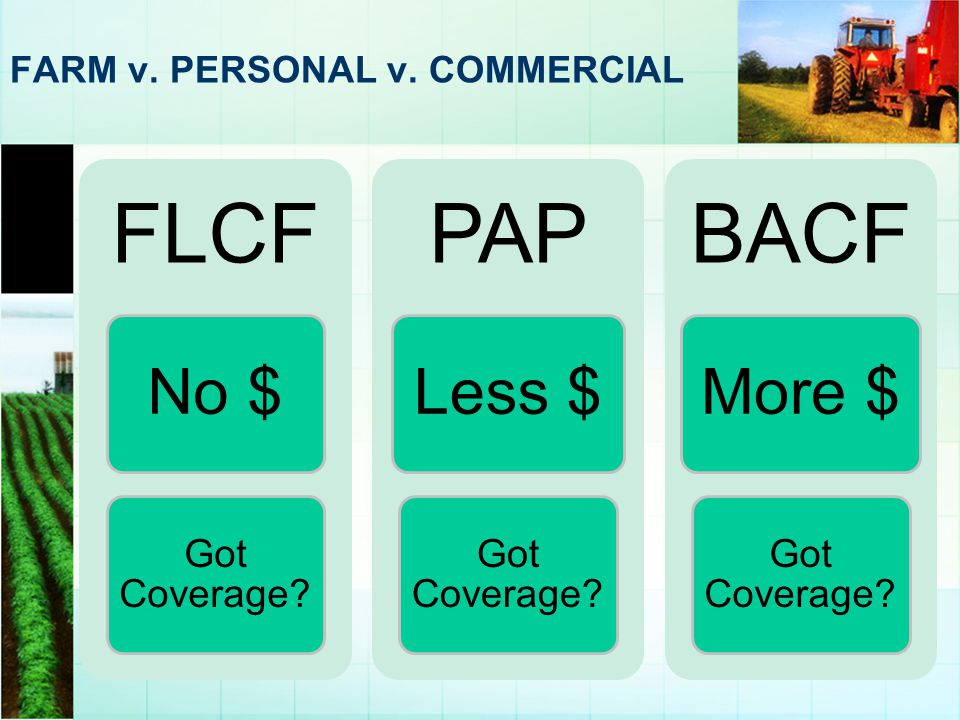 FARM v. PERSONAL v. COMMERCIAL