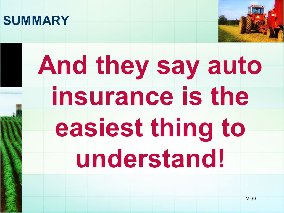 And they say auto insurance is the easiest thing to understand!