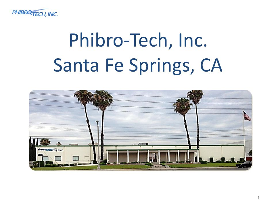 Phibro-Tech, Inc. Santa Fe Springs, CA