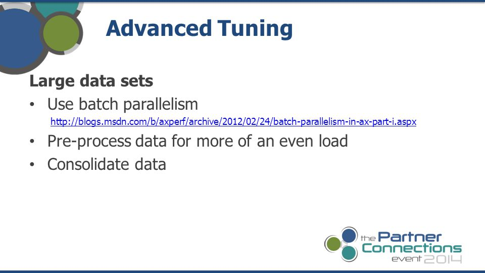 Advanced Tuning Large data sets Use batch parallelism