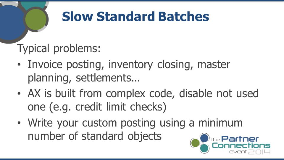 Slow Standard Batches Typical problems: